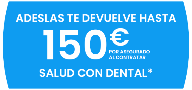 descuento seguro dental incluido en salud salud Adeslas