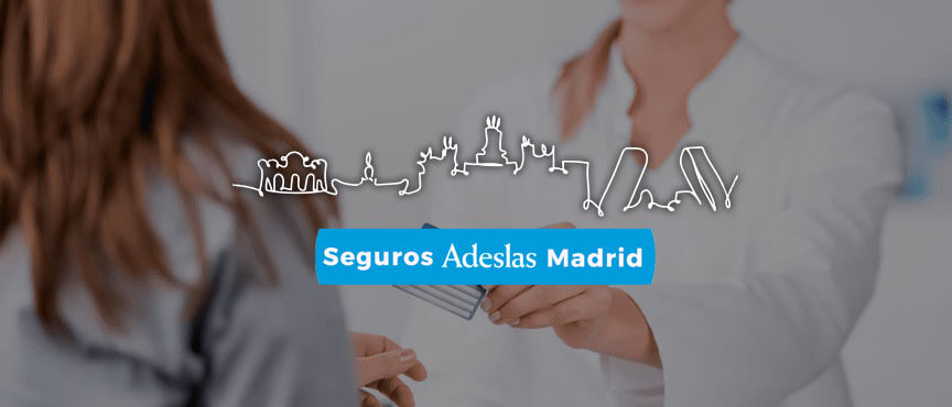 Seguros Adeslas en Madrid